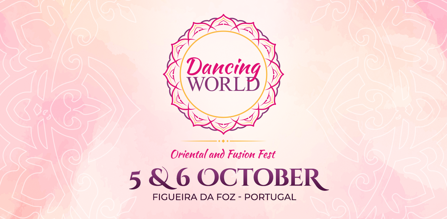 Dancing World - Oriental and Fusion Fest, October 5th and 6th at Casino Figueira, Portugal